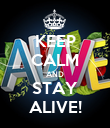 KEEP CALM AND STAY ALIVE! - Personalised Poster large
