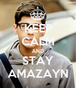 KEEP CALM AND STAY AMAZAYN - Personalised Poster large
