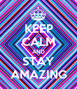 KEEP CALM AND STAY AMAZING - Personalised Poster large