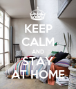 KEEP CALM AND STAY AT HOME - Personalised Poster large