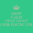 KEEP CALM AND STAY AWAY THIS IS FOR FMCDC USE ONLY - Personalised Poster large