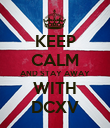 KEEP CALM AND STAY AWAY WITH DCXV - Personalised Poster large
