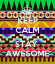 KEEP CALM AND STAY  AWESOME - Personalised Poster large