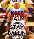KEEP CALM AND STAY BALLIN' - Personalised Poster small