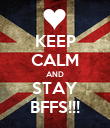 KEEP CALM AND STAY BFFS!!! - Personalised Poster large