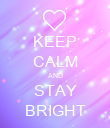 KEEP CALM AND STAY BRIGHT - Personalised Poster large