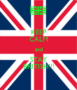 KEEP CALM and STAY BRITISH!!! - Personalised Poster large