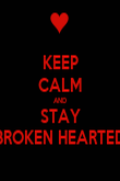 KEEP CALM AND STAY BROKEN HEARTED - Personalised Poster large