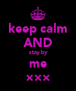 keep calm AND stay by me ××× - Personalised Poster large