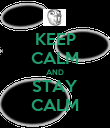 KEEP CALM AND STAY CALM - Personalised Poster large