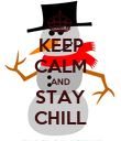 KEEP CALM AND STAY CHILL - Personalised Poster large