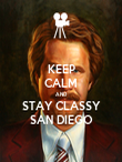KEEP CALM AND STAY CLASSY SAN DIEGO - Personalised Poster large