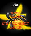 KEEP CALM AND STAY CONNECT wifi-UB - Personalised Poster large