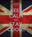 KEEP CALM and STAY COOL!!! - Personalised Poster large