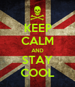 KEEP CALM AND STAY COOL - Personalised Poster large