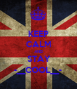 KEEP CALM AND STAY -__COOL__-  - Personalised Large Wall Decal