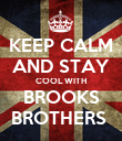 KEEP CALM AND STAY COOL WITH BROOKS BROTHERS  - Personalised Poster large