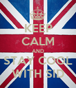 KEEP CALM AND STAY COOL WITH SID - Personalised Poster large