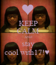 KEEP CALM AND stay cool with17!♥  - Personalised Poster large
