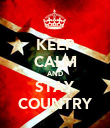 KEEP CALM AND STAY COUNTRY - Personalised Poster large