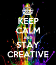 KEEP CALM AND STAY CREATIVE - Personalised Poster large