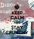 KEEP CALM AND STAY CRUNCHY - Personalised Poster large