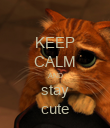 KEEP CALM AND stay cute - Personalised Poster large