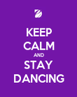 KEEP CALM AND STAY DANCING - Personalised Poster large