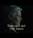 Keep calm and Stay Dench - Personalised Poster large