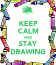 KEEP CALM AND STAY DRAWING - Personalised Poster large
