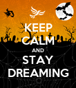 KEEP CALM AND STAY DREAMING - Personalised Poster large