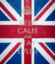 KEEP CALM AND STAY EVLIN - Personalised Poster large