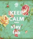 KEEP CALM AND stay  fab - Personalised Poster large