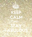 KEEP CALM AND STAY FABULOUS - Personalised Poster large