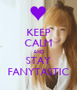 KEEP CALM AND STAY FANYTASTIC - Personalised Poster large