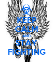 KEEP CALM AND STAY FIGHTING - Personalised Poster small