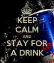 KEEP CALM AND STAY FOR A DRINK - Personalised Poster large
