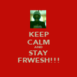 KEEP CALM AND STAY FRWESH!!! - Personalised Poster large