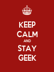 KEEP CALM AND STAY GEEK - Personalised Poster large