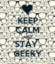 KEEP CALM AND STAY  GEEKY - Personalised Poster large
