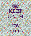 KEEP CALM AND stay genuis - Personalised Poster large