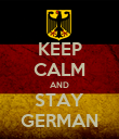 KEEP CALM AND STAY GERMAN - Personalised Poster large