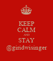 KEEP CALM AND STAY @giridwisinger - Personalised Poster large