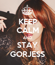 KEEP CALM AND STAY GORJESS - Personalised Poster large
