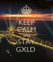 KEEP CALM AND STAY GXLD  - Personalised Poster large