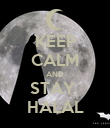 KEEP CALM AND STAY  HALAL - Personalised Poster large