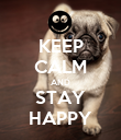 KEEP CALM AND STAY HAPPY - Personalised Poster large