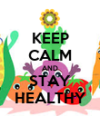 KEEP CALM AND STAY HEALTHY - Personalised Poster large