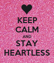 KEEP CALM AND STAY HEARTLESS - Personalised Poster large