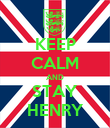 KEEP CALM AND STAY HENRY - Personalised Poster large